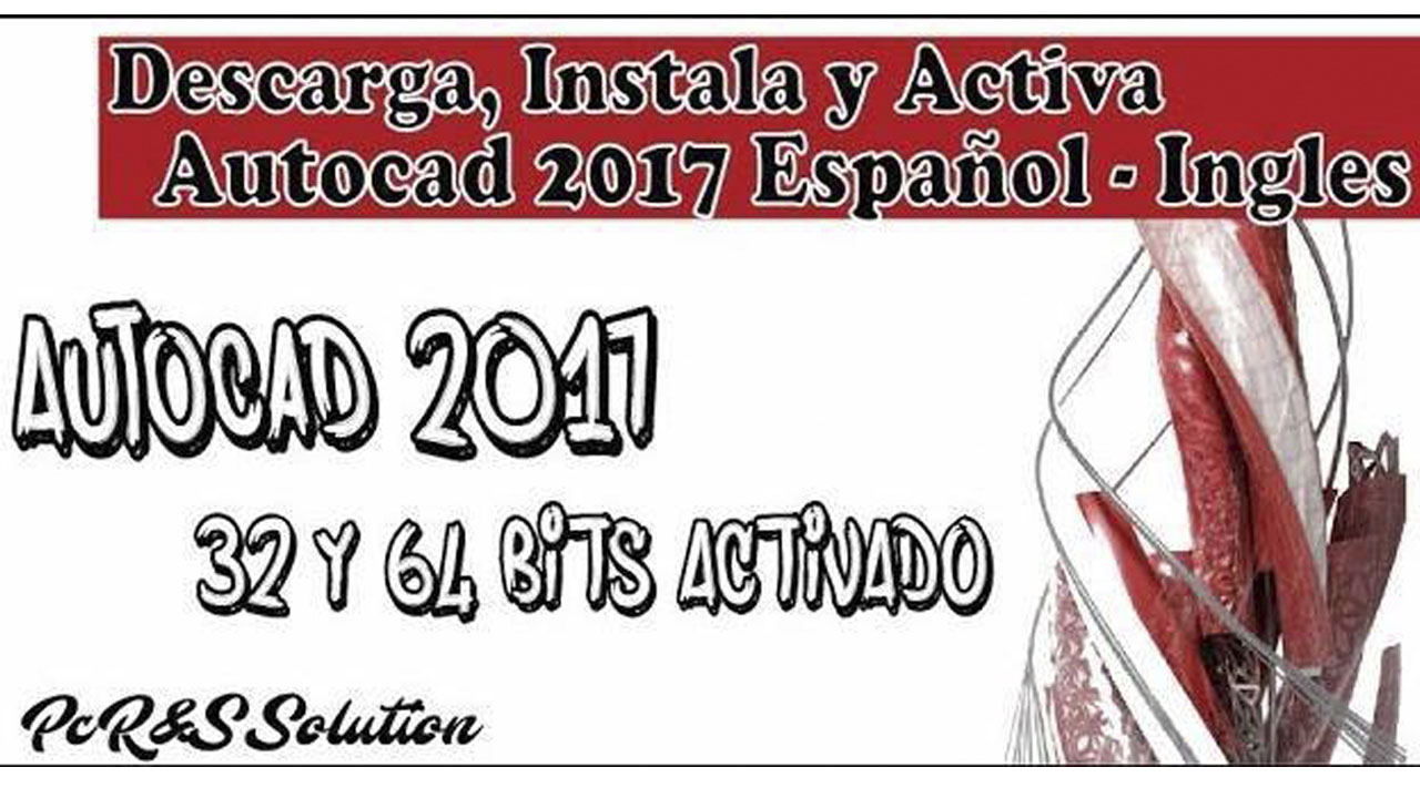 Descarga Autocad 2017 32 Y 64 Bits Español E Ingles Mega Y Mediafire Pc R S Solution